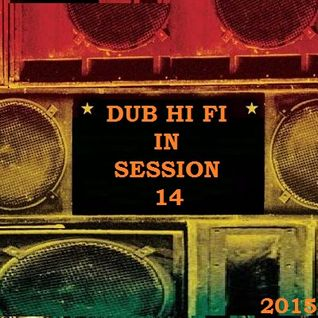 Dub Hi Fi In Session 14