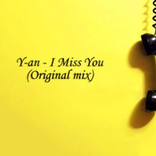 Y-an - I Miss You (Original Mix)