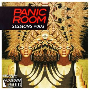 Panic Room Sessions #003 - VOODOO CHILD