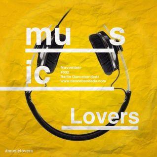 MusicLovers // November #002 // Radio Dancebandada (www.dancebandada.com)
