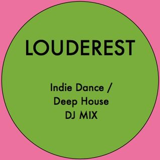 Louderest Indie Dance   Deep House DJ Mix September 2013