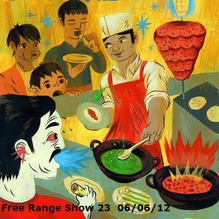 Free Range Show #23 06/06/12