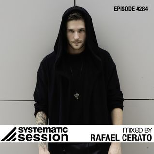Systematic Session #284 (Mixed by Rafael Cerato)