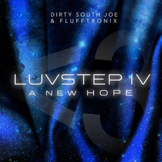 DIrty South Joe & Flufftronix - Luvstep IV: A New Hope