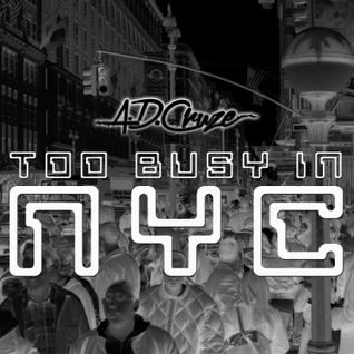 A.D. Cruze - Too Busy in NYC