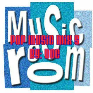 The Music Room's Pop Music Mix 5 - Mixed By: DOC 02.02.13