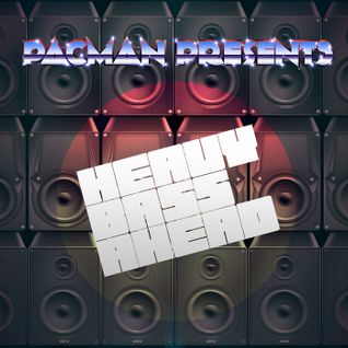Pacman - Heavy Bass Ahead (September 2011)