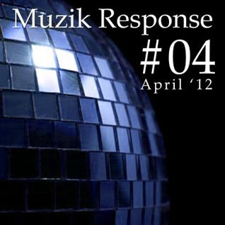 Muzik Response #4 (April Mix '12) [http://muzikresponse.tumblr.com/]