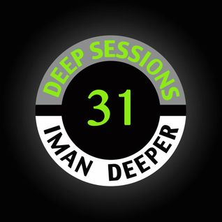 Deep Sessions Radioshow | Episode 30 | by Iman Deeper