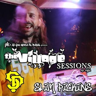 AllYouNeedisBass.com Podcast: The Village Sessions Episode 8 - DJ Slim Pickins