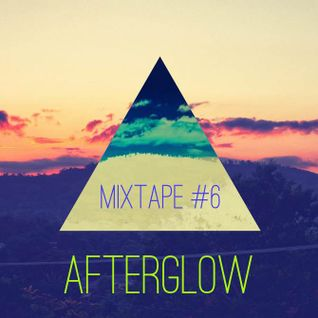 Mixtape #6 - Afterglow