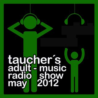 taucher's adult-music radioshow may 2012
