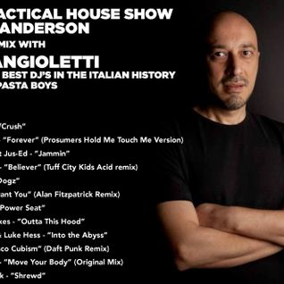 The Practical House Show BY Mike Anderson on Radio Radiosa, THE GUEST MIX WITH DINO ANGIOLETTI