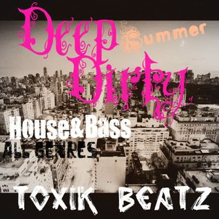 Deep & Dirty Summer House & Bass Vol.1