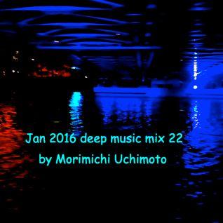 Jan 2016 deep music mix 22