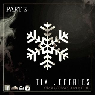 Tim Jeffries - Olivers Tamworth Winter Promotional Mix Part 2