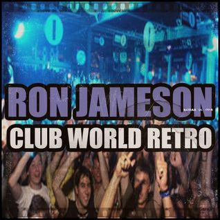 Ron Jameson - Club World Retro - DJ Mix -Free Download