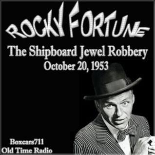 Rocky Fortune (Starring Frank Sinatra) -  The Shipboard Jewel Robbery (10-20-53)