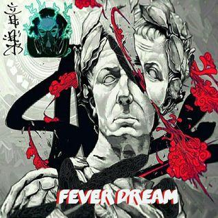 Fever Dream [MXT]