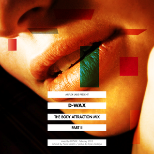 D-Wax - The Body Attraction Mix 2