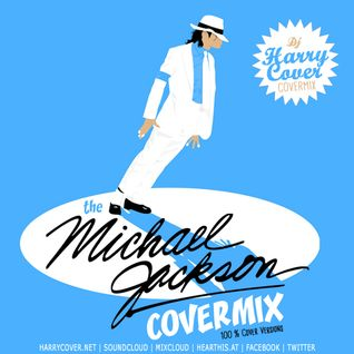 Dj Harry Cover - Covermix - Special MICHAEL JACKSON
