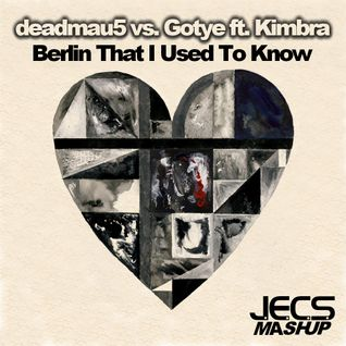 Berlin That I Used To Know [JECS Mashup Trax]