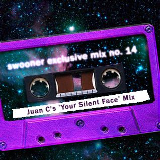 "Swooner mix no. 14: ""Your Silent Face"" by Juan C"