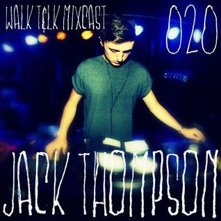 WALK T&LK Mixcast 020 | Jack Thompson