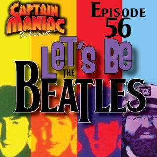 Episode 56 / Let's Be The Beatles