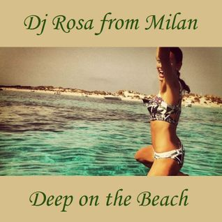 DJ Rosa from Milan - Deep on the Beach