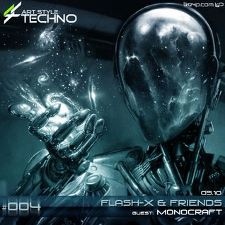 Art Style: Techno | Flash-X & Friends #004 | Guest: MONOCRAFT