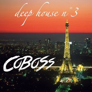 Deep House n°3 (JANUARY 2016) Mixed by COBOSS #Podcast