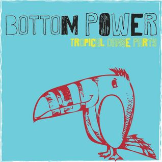 Bottom Power - Afro Latin Tropical Mix