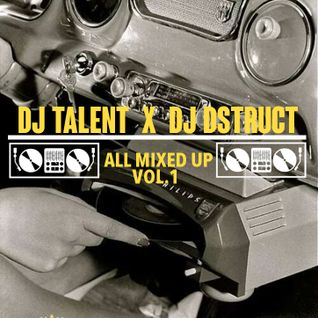 dj talent & dj  dtruct all mixed up vol.1