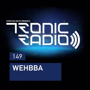 Tronic Podcast 149 with Wehbba