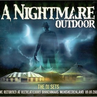 A Nightmare Outdoor 2006 - The DJ Sets - CD1