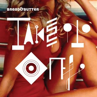 Bread&Butter - Take It Off