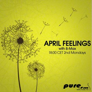 B-Max presents April Feelings (015) on Pure FM