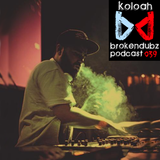 Koloah - Brokendubz Podcast039