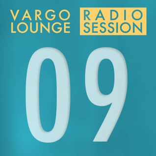 VARGO LOUNGE - Radio Session 09