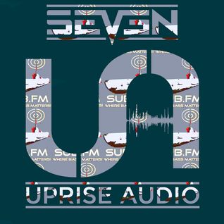 The Uprise Audio Show - Episode 3 - Sub FM - Seven - Asylum - Toast MC - 17/09/2014