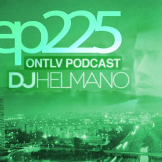 ONTLV PODCAST - Trance From Tel-Aviv - Episode 225 - Mixed By DJ Helmano