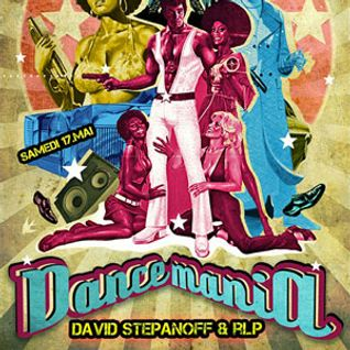 RLP & David Stepanoff @ Dance Mania, Djoon, Saturday May 17th, 2014