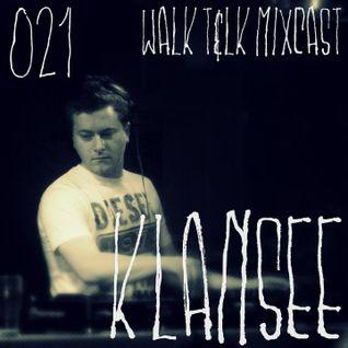 WALK T&LK Mixcast 021 | Klansee