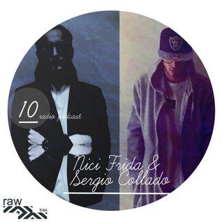 Raw Trax Radio Podcast #10 - Nici Frida & Sergio Collado b2b (Germany)