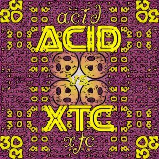 ACID v.s. XTC   by BrianKx