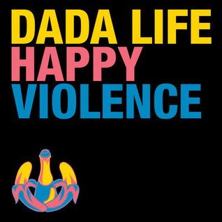 Dada_Life_-_Happy_Violence_(Yves_Bash_Remix)