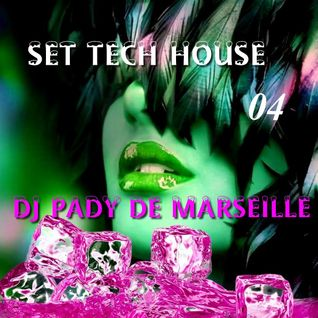 TECH HOUSE # 04 DJ PADY DE MARSEILLE
