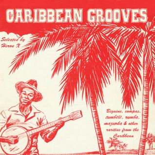 Rare Grooves On 45 Tours From French Caribbean (Biguine, Rumba, Mazurka, Compas, Tumbélé,...)