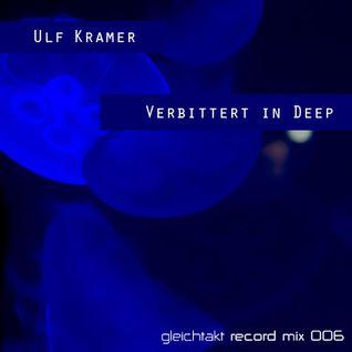 [GTMix006] Ulf Kramer - Verbittert in Deep